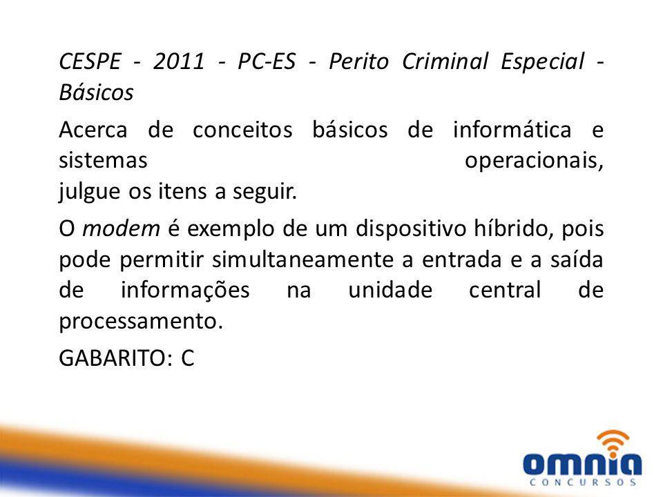 CESPE - 2011 - PC-ES - Perito Criminal Especial - Básicos