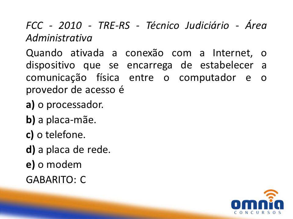 FCC - 2010 - TRE-RS - Técnico Judiciário - Área Administrativa