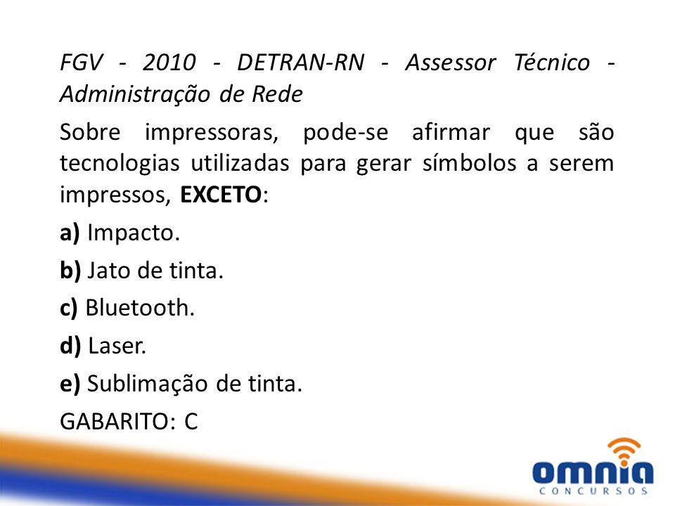 FGV - 2010 - DETRAN-RN - Assessor Técnico - Administração de Rede