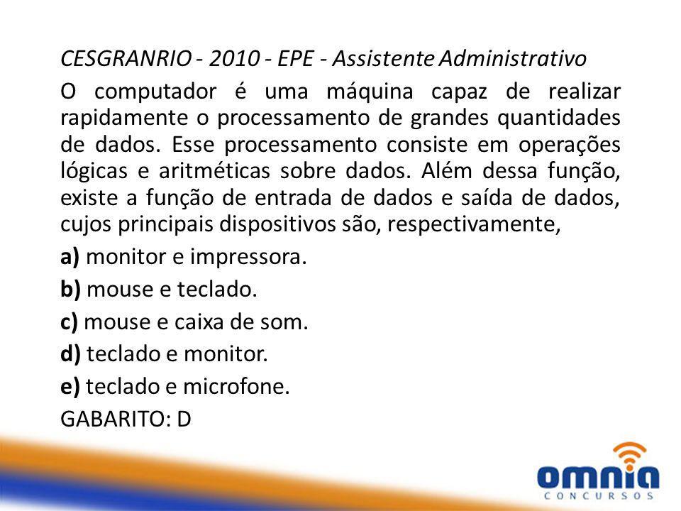 CESGRANRIO - 2010 - EPE - Assistente Administrativo