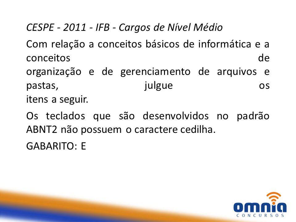 CESPE - 2011 - IFB - Cargos de Nível Médio
