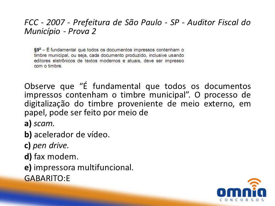 FCC - 2007 - Prefeitura de São Paulo - SP - Auditor Fiscal do Município - Prova 2