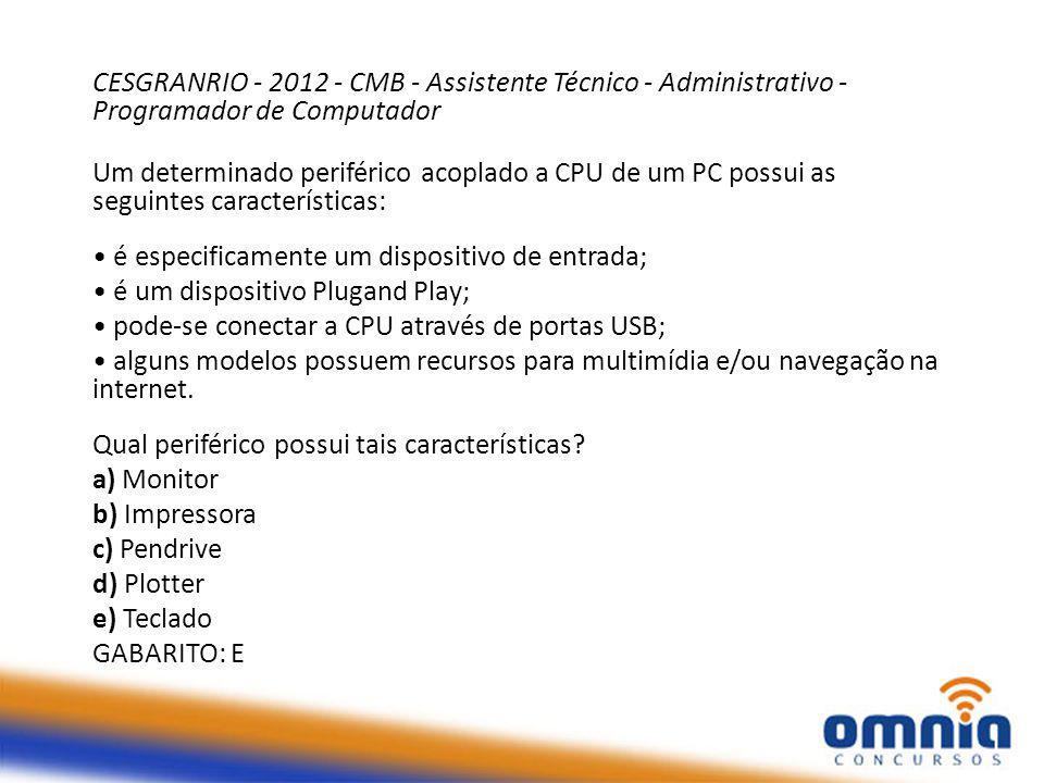 CESGRANRIO - 2012 - CMB - Assistente Técnico - Administrativo - Programador de Computador