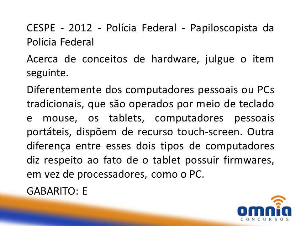 CESPE - 2012 - Polícia Federal - Papiloscopista da Polícia Federal