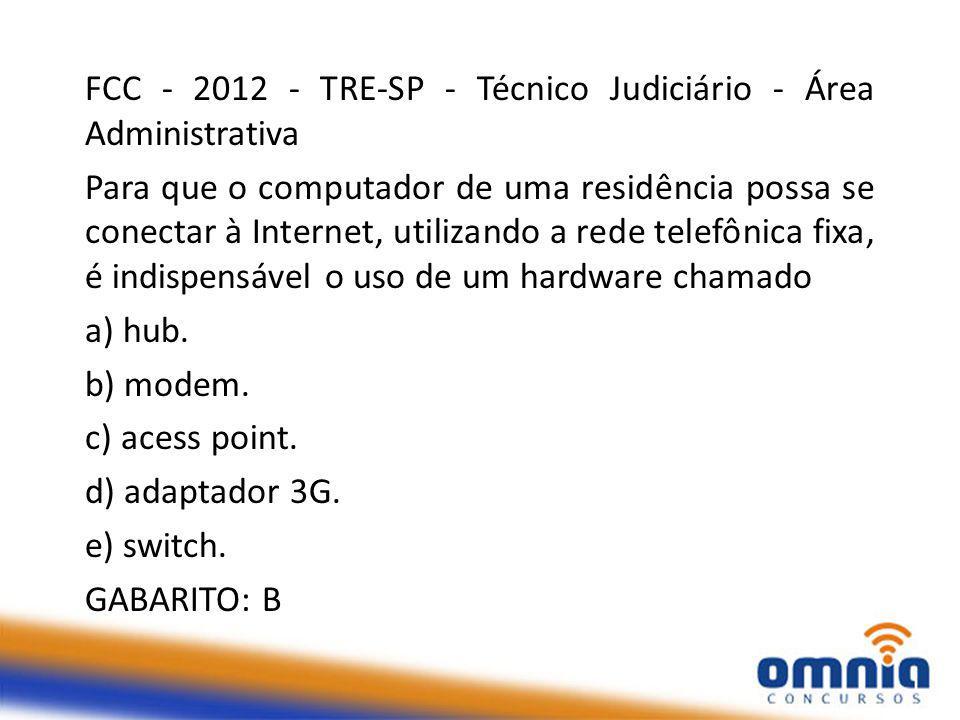 FCC - 2012 - TRE-SP - Técnico Judiciário - Área Administrativa