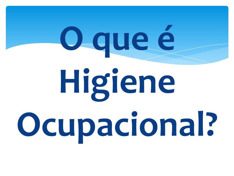 O que é Higiene Ocupacional