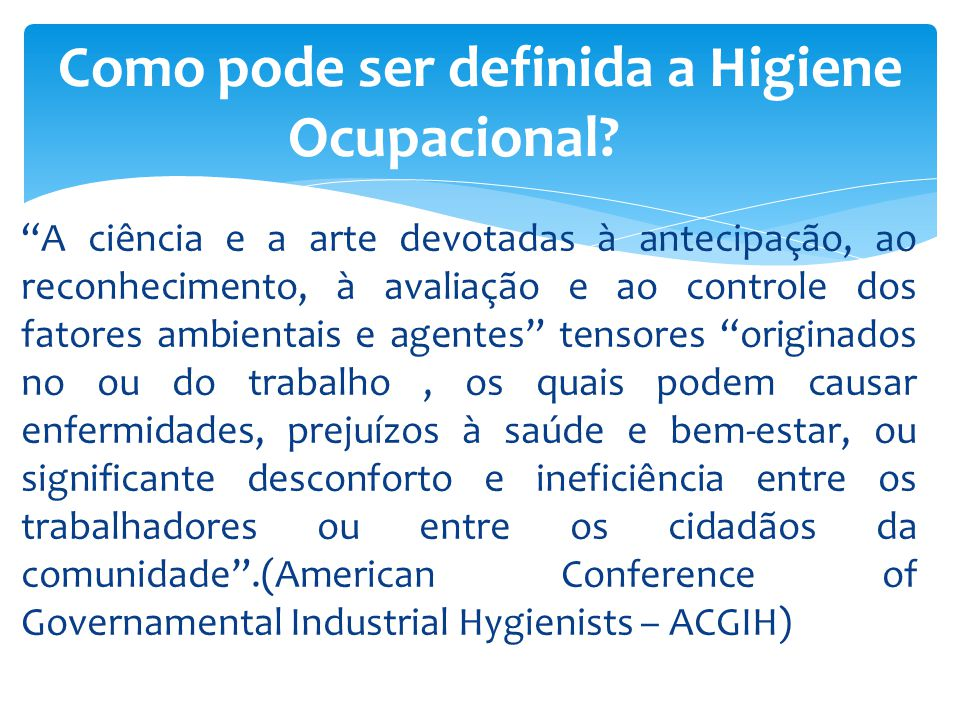 Como pode ser definida a Higiene Ocupacional