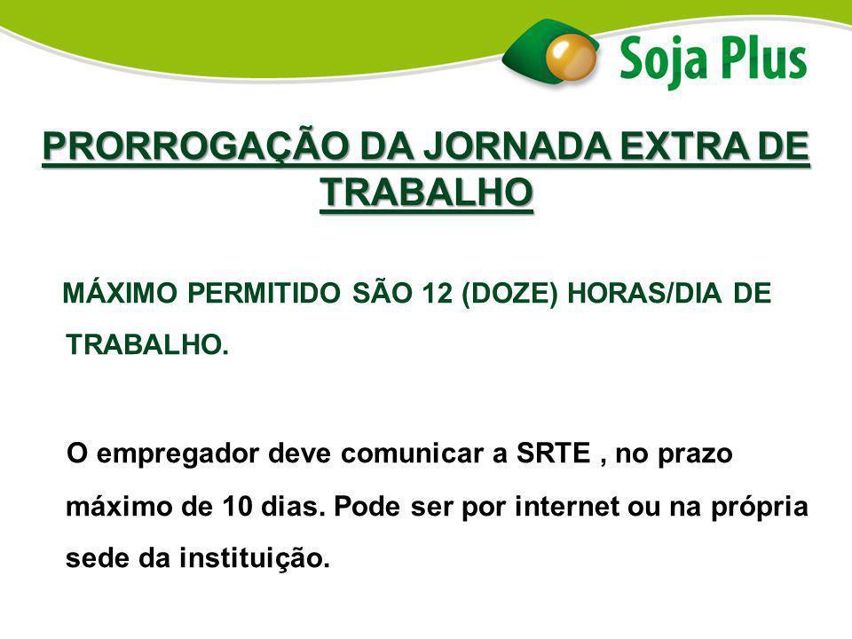 PRORROGAÇÃO DA JORNADA EXTRA DE TRABALHO
