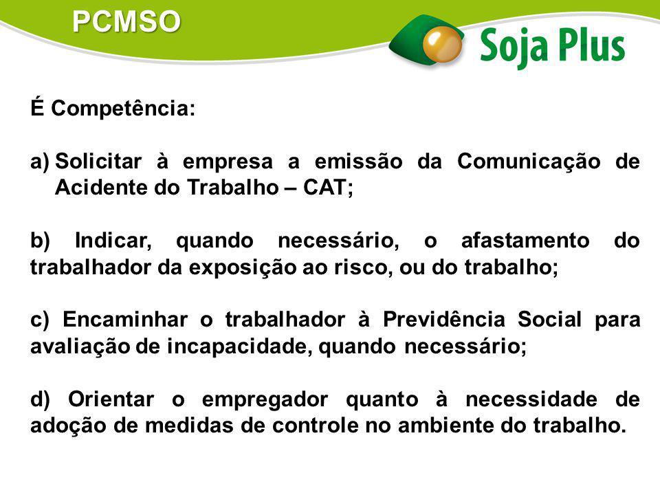 PCMSO É Competência: Solicitar à empresa a emissão da Comunicação de Acidente do Trabalho – CAT;
