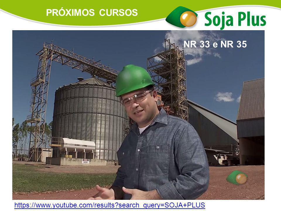 PRÓXIMOS CURSOS NR 33 e NR 35 https://www.youtube.com/results search_query=SOJA+PLUS
