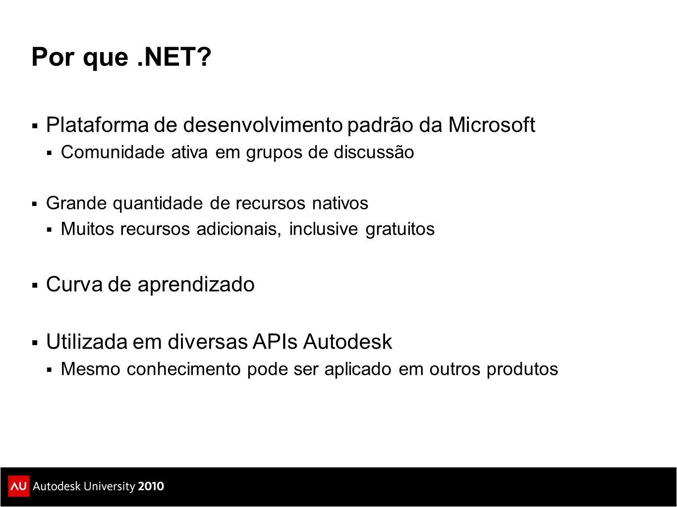 Por que .NET Plataforma de desenvolvimento padrão da Microsoft