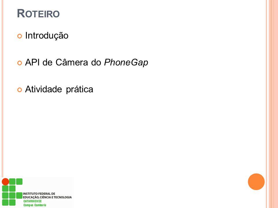 Roteiro Introdução API de Câmera do PhoneGap Atividade prática