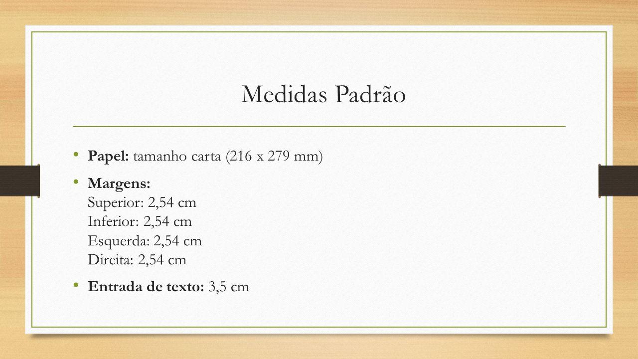 Medidas Padrão Papel: tamanho carta (216 x 279 mm)