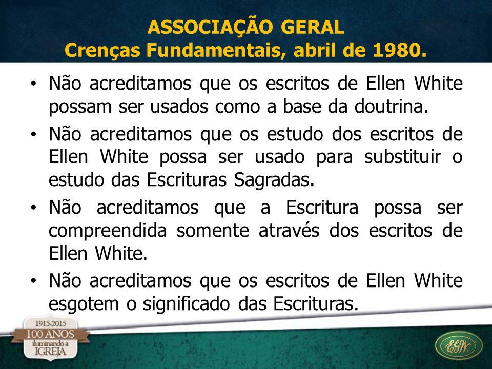 ASSOCIAÇÃO GERAL Crenças Fundamentais, abril de 1980.