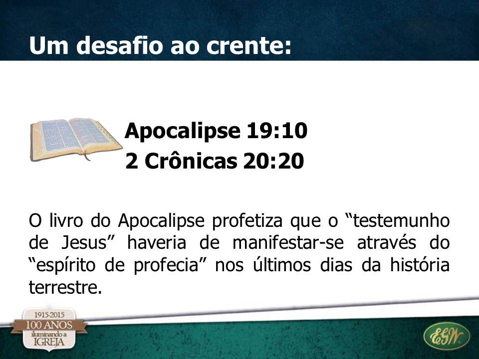 Um desafio ao crente: Apocalipse 19:10 2 Crônicas 20:20