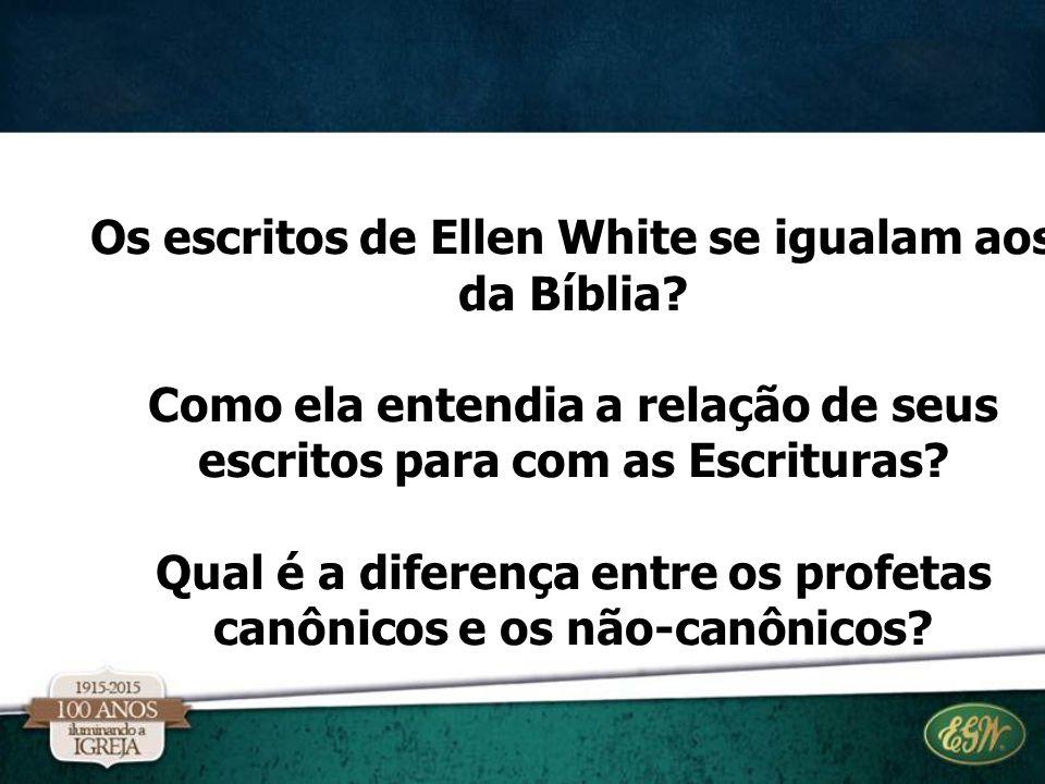 Os escritos de Ellen White se igualam aos da Bíblia
