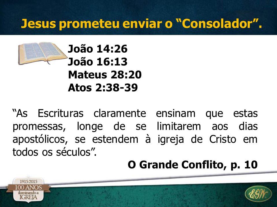 Jesus prometeu enviar o Consolador .