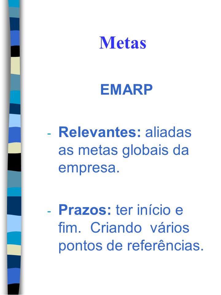 Metas EMARP Relevantes: aliadas as metas globais da empresa.