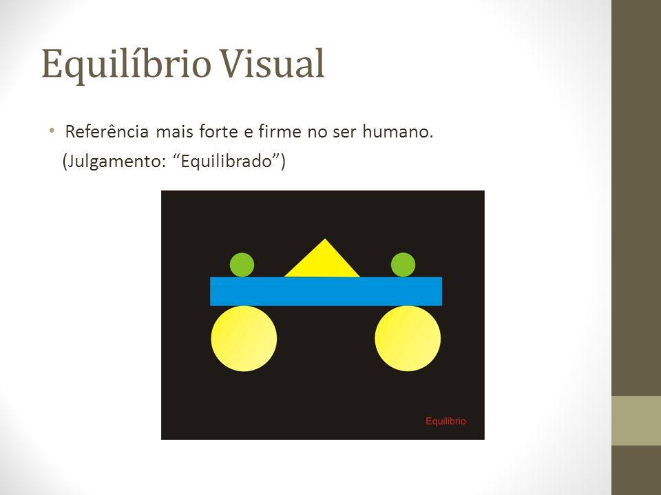 Equilíbrio Visual Referência mais forte e firme no ser humano.