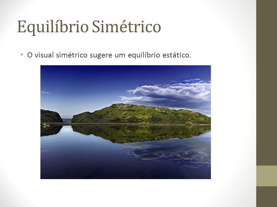 Equilíbrio Simétrico O visual simétrico sugere um equilíbrio estático.