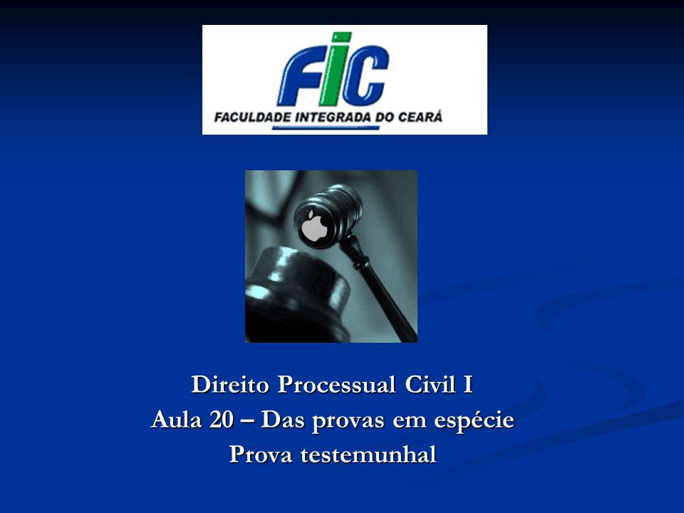 Direito Processual Civil I Aula 20 – Das provas em espécie