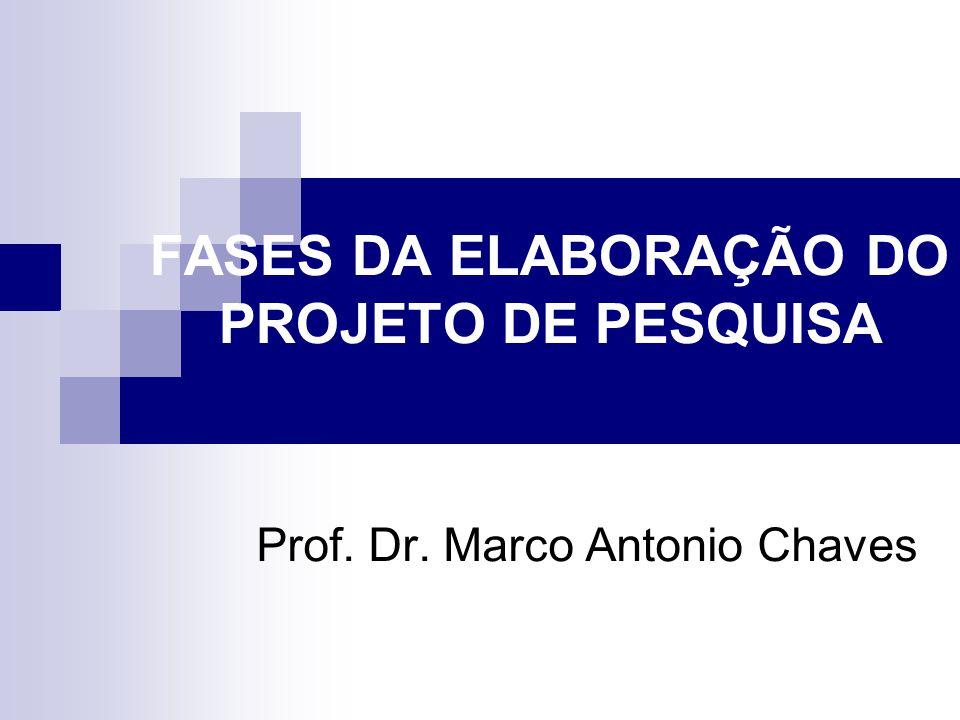 FASES DA ELABORAÇÃO DO PROJETO DE PESQUISA