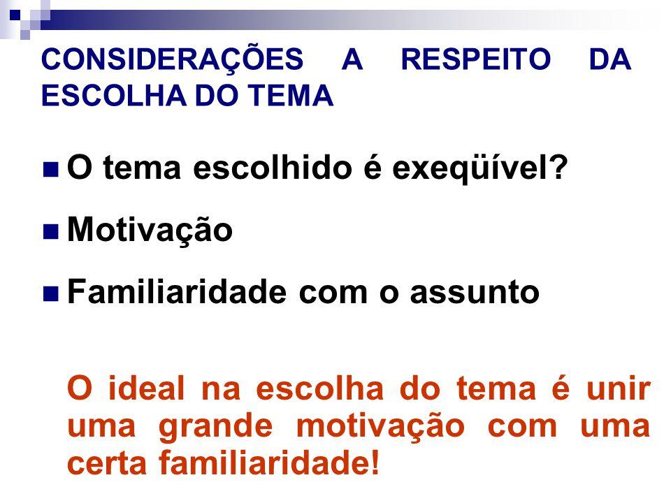CONSIDERAÇÕES A RESPEITO DA ESCOLHA DO TEMA