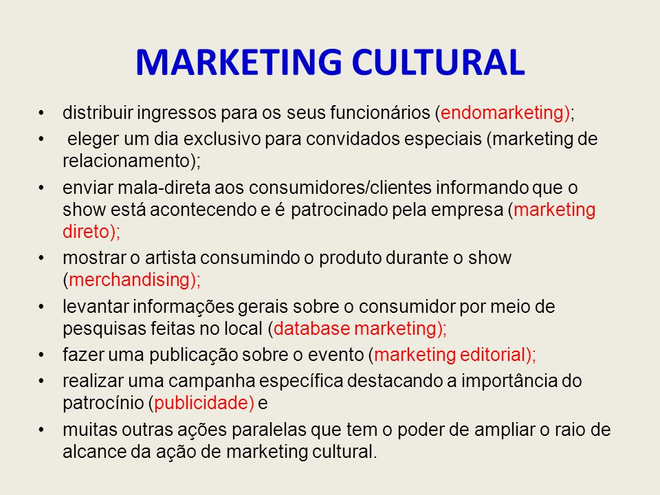 MARKETING CULTURAL distribuir ingressos para os seus funcionários (endomarketing);