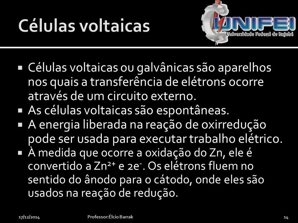 Células voltaicas Células voltaicas ou galvânicas são aparelhos nos quais a transferência de elétrons ocorre através de um circuito externo.