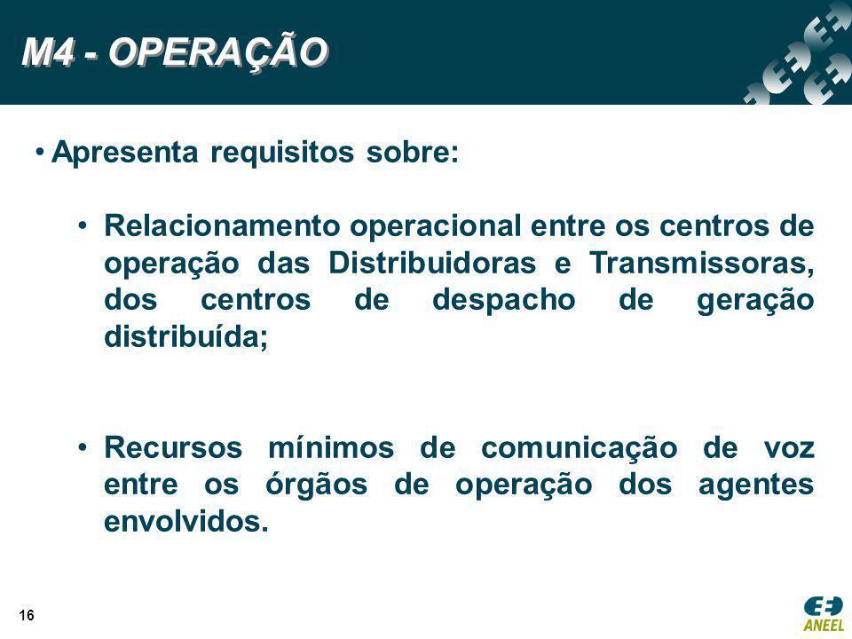 M4 - OPERAÇÃO Apresenta requisitos sobre: