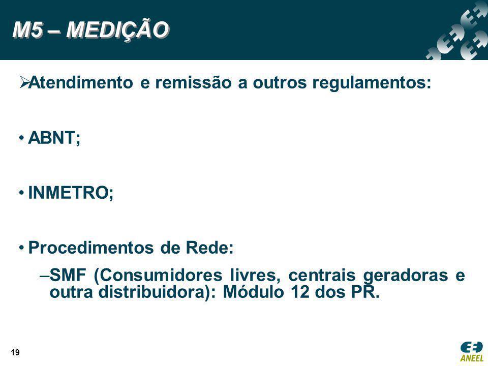 M5 – MEDIÇÃO Atendimento e remissão a outros regulamentos: ABNT;