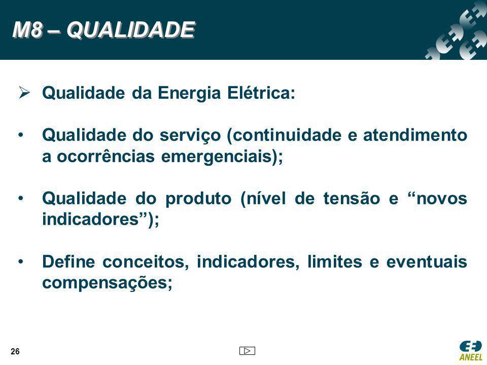 M8 – QUALIDADE Qualidade da Energia Elétrica: