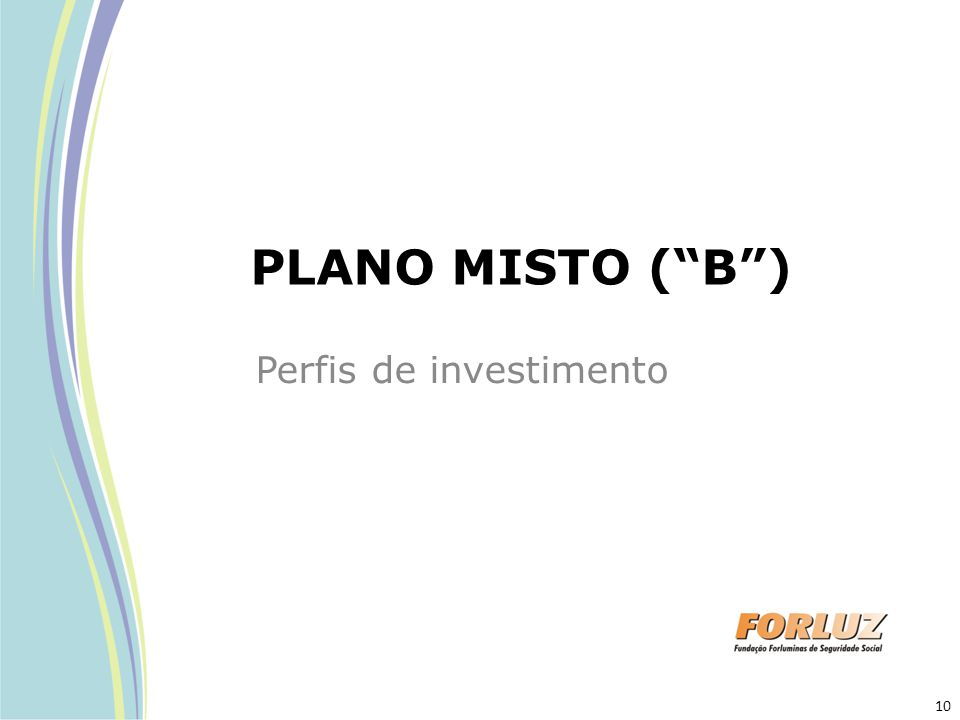 PLANO MISTO ( B ) Perfis de investimento