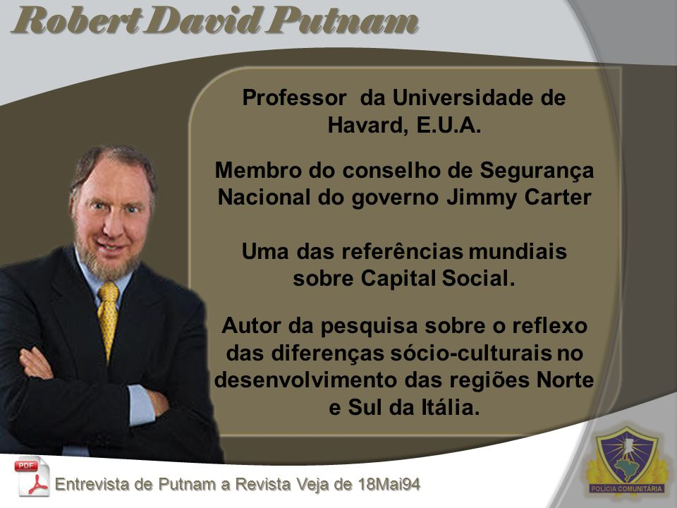 Robert David Putnam Professor da Universidade de Havard, E.U.A.