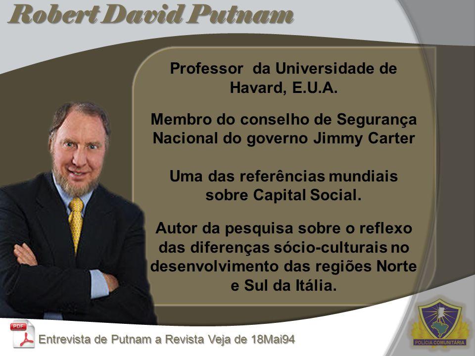 Robert David Putnam Professor da Universidade de Havard, E.U.A.