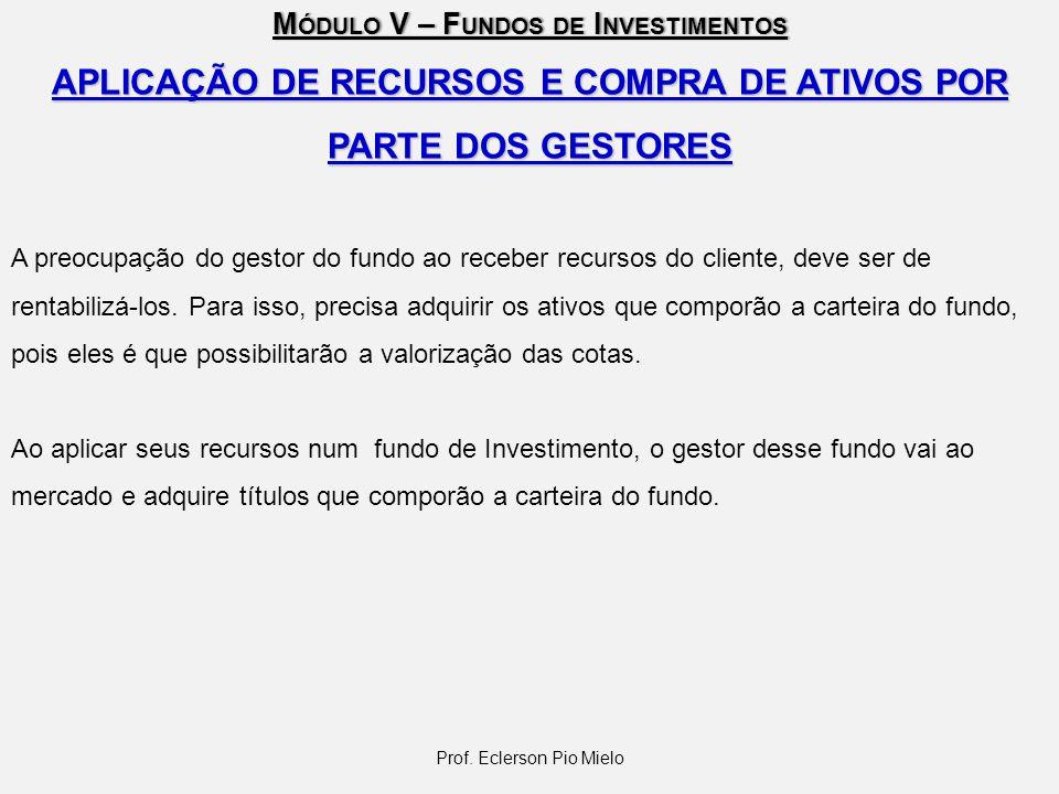 APLICAÇÃO DE RECURSOS E COMPRA DE ATIVOS POR PARTE DOS GESTORES