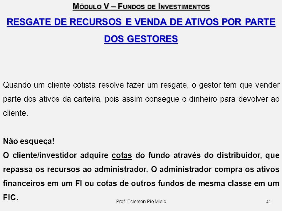 RESGATE DE RECURSOS E VENDA DE ATIVOS POR PARTE DOS GESTORES