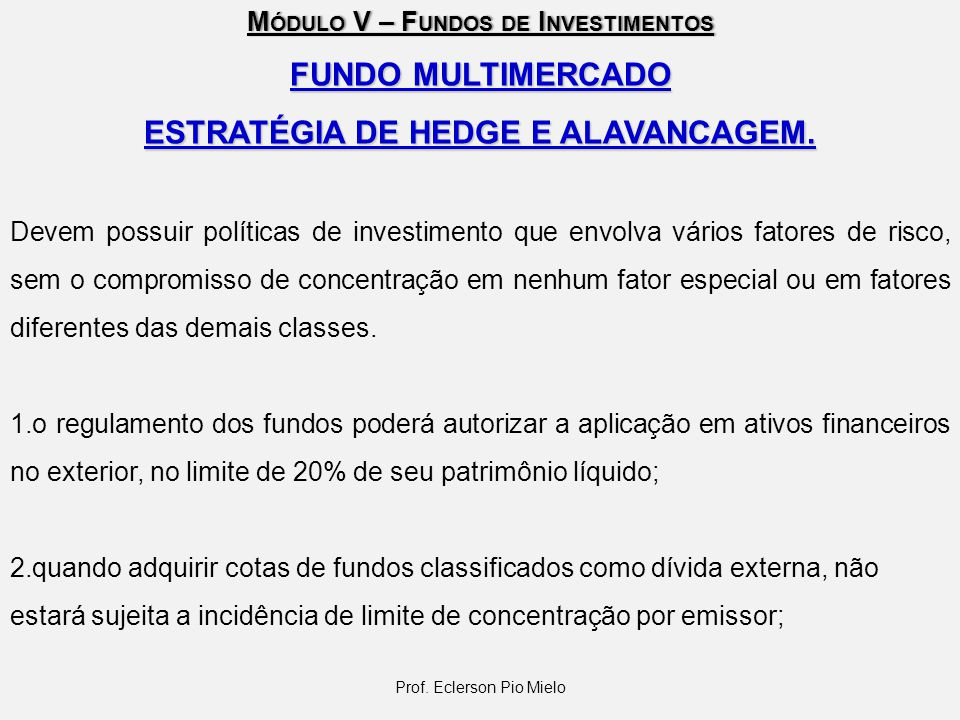 ESTRATÉGIA DE HEDGE E ALAVANCAGEM.
