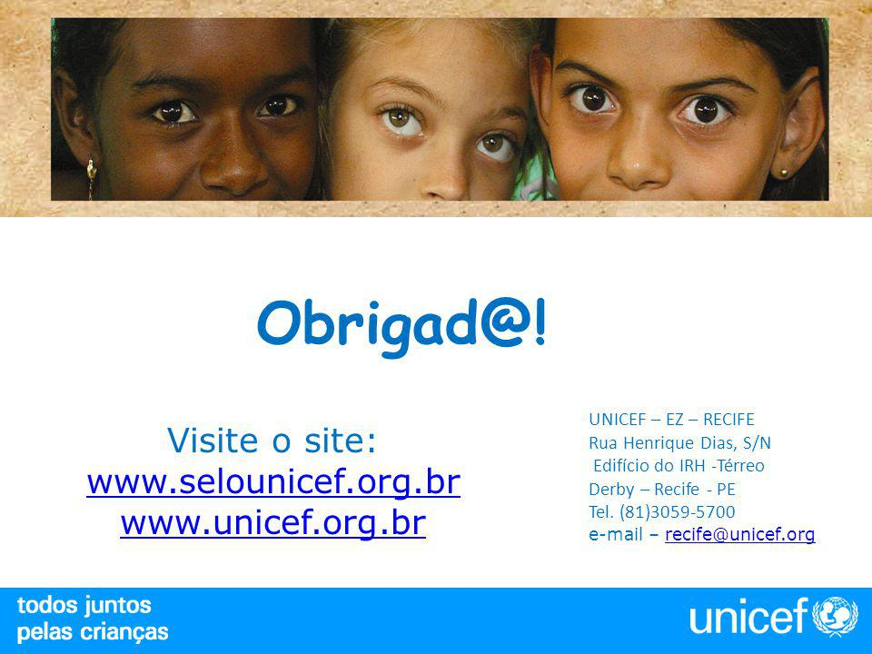 Visite o site: www.selounicef.org.br