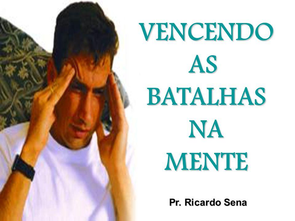 VENCENDO AS BATALHAS NA MENTE
