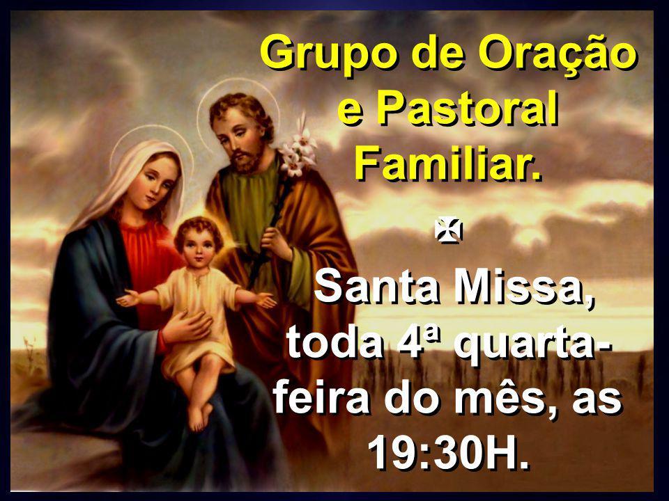 Grupo de Oração e Pastoral Familiar.
