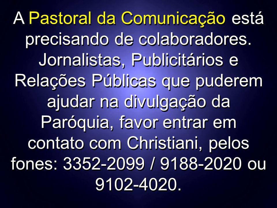 A Pastoral da Comunicação está precisando de colaboradores
