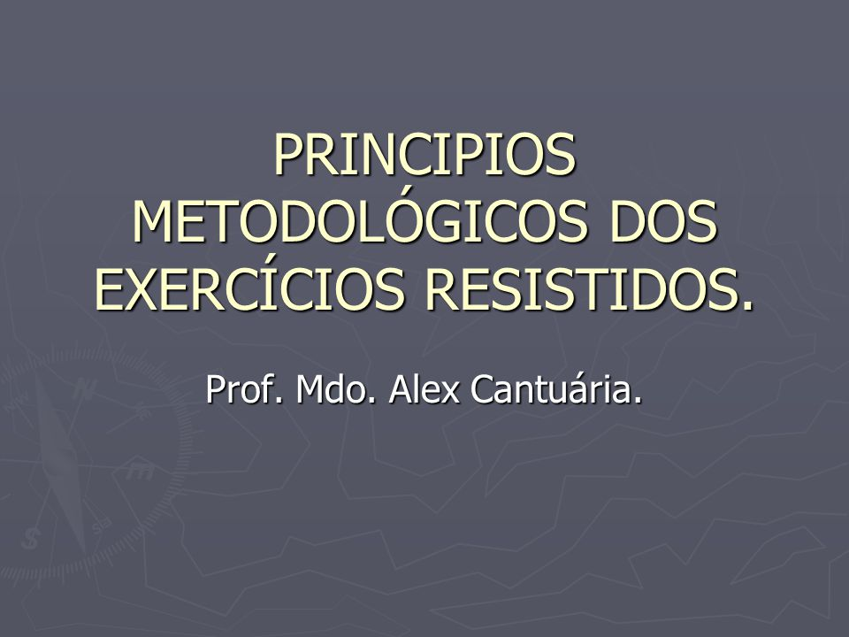 PRINCIPIOS METODOLÓGICOS DOS EXERCÍCIOS RESISTIDOS.