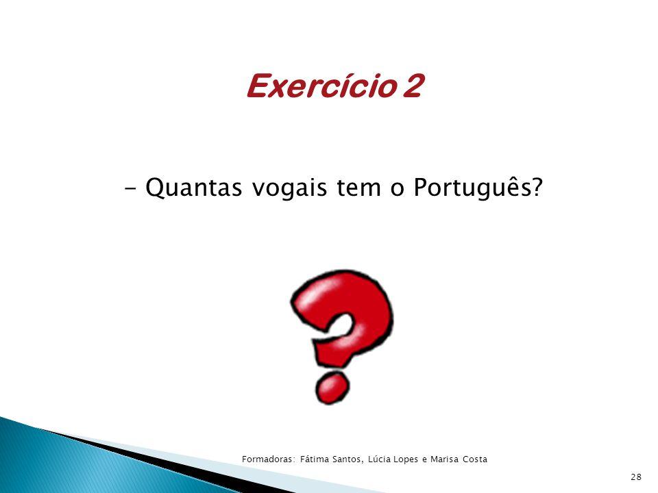 Exercício 2 - Quantas vogais tem o Português