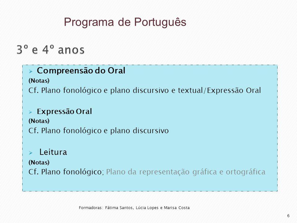 Programa de Português 3º e 4º anos Compreensão do Oral Leitura
