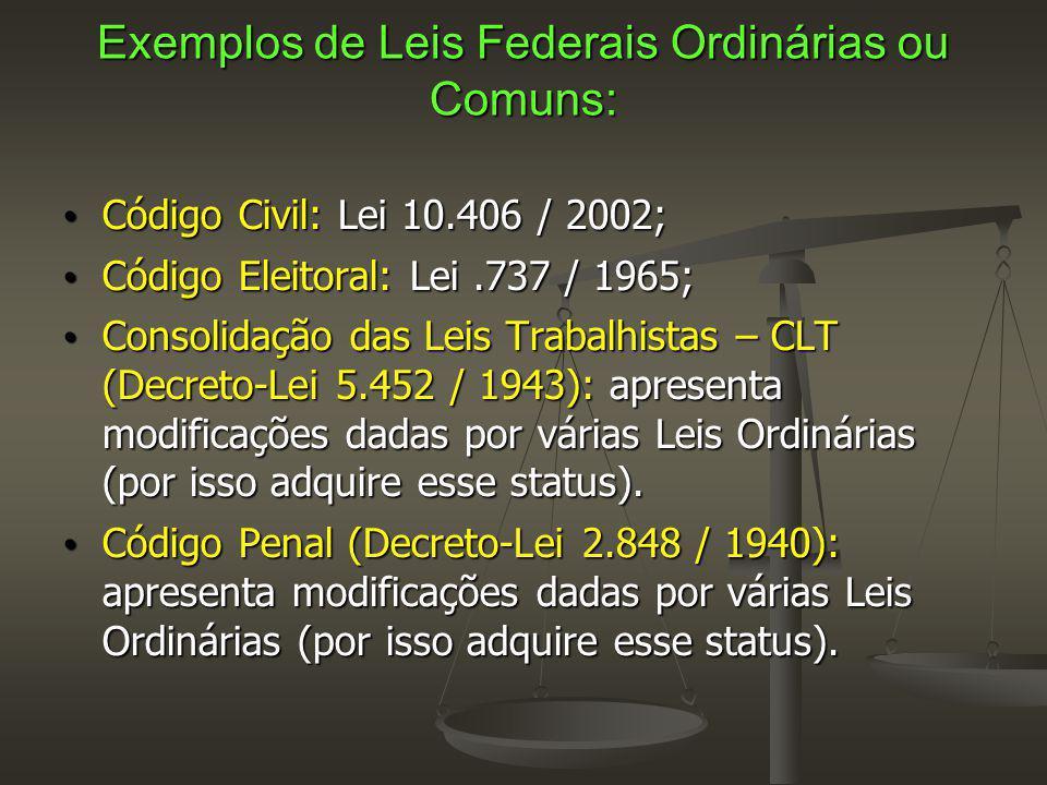Exemplos de Leis Federais Ordinárias ou Comuns: