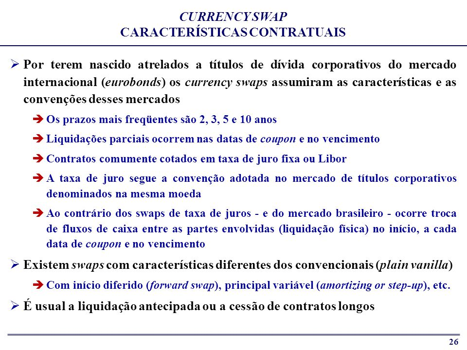 CURRENCY SWAP CARACTERÍSTICAS CONTRATUAIS