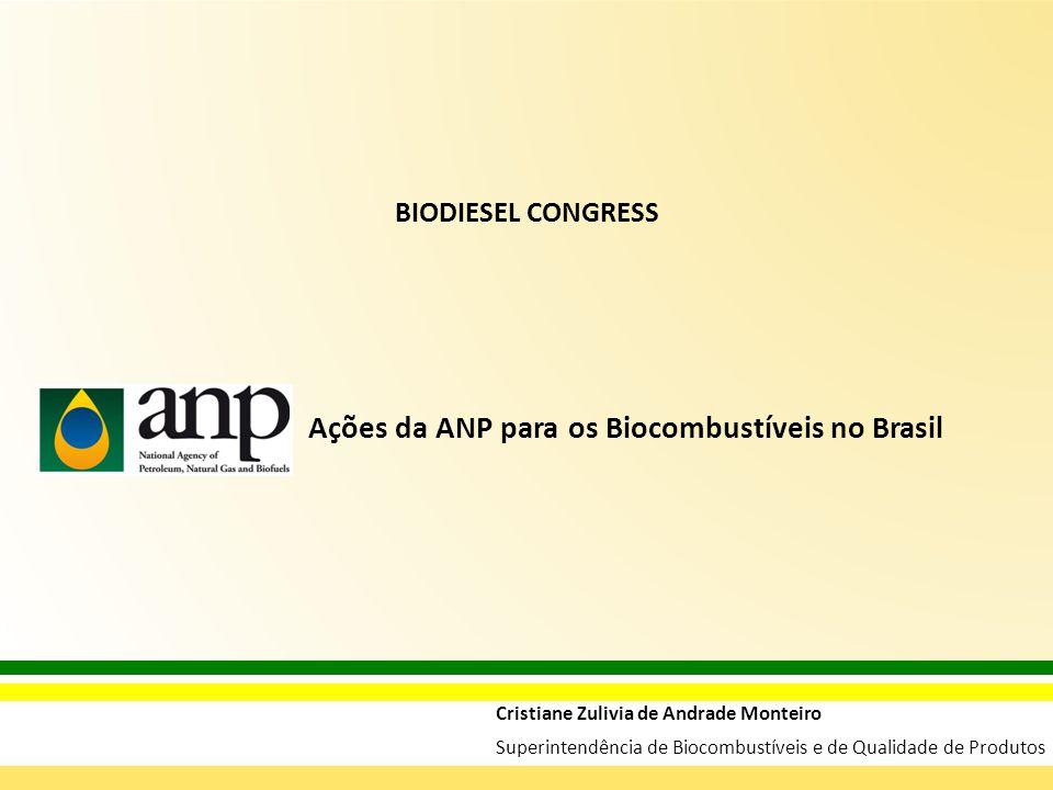 Ações da ANP para os Biocombustíveis no Brasil