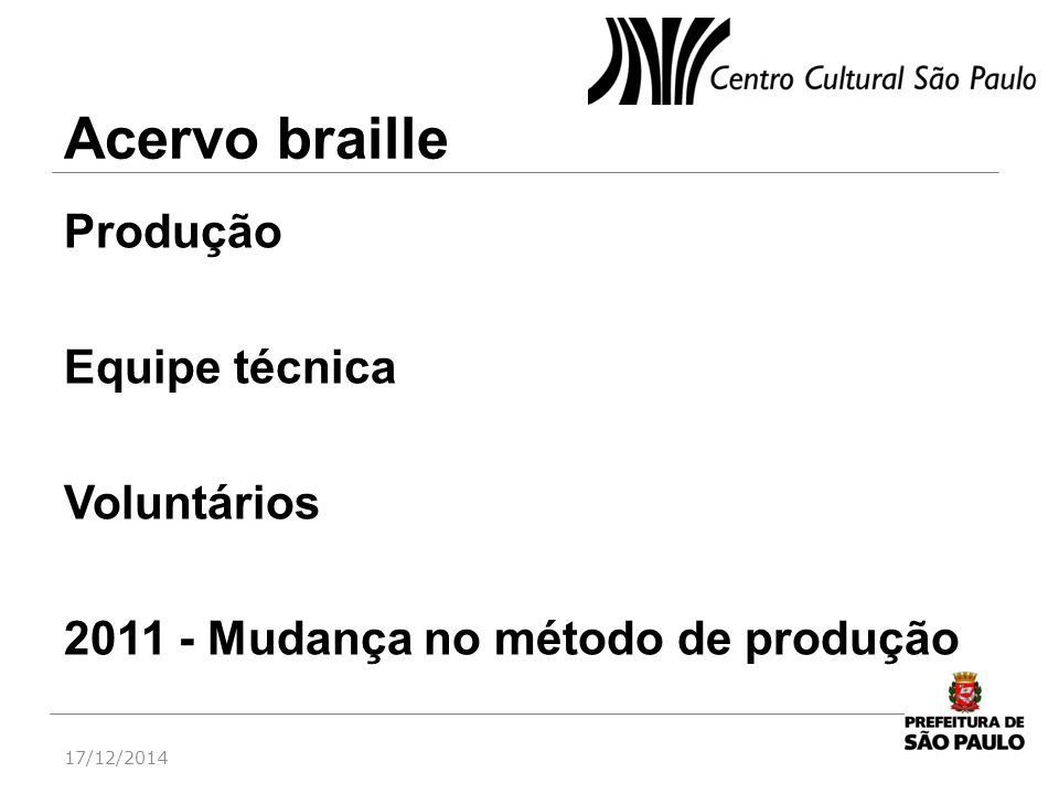 Acervo braille Produção Equipe técnica Voluntários