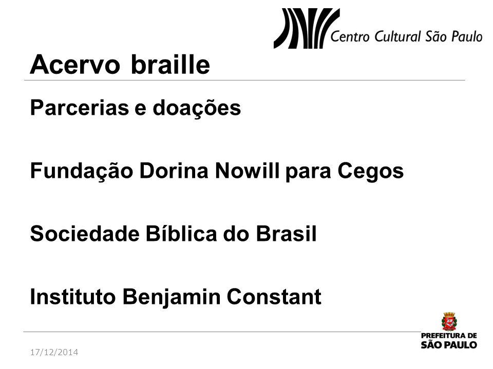 Acervo braille Parcerias e doações Fundação Dorina Nowill para Cegos Sociedade Bíblica do Brasil Instituto Benjamin Constant
